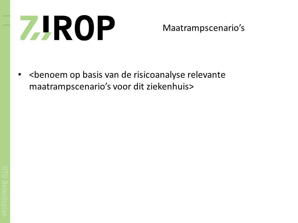 Maatrampscenario's <benoem op basis van de risicoanalyse relevante maatrampscenario's voor dit ziekenhuis>