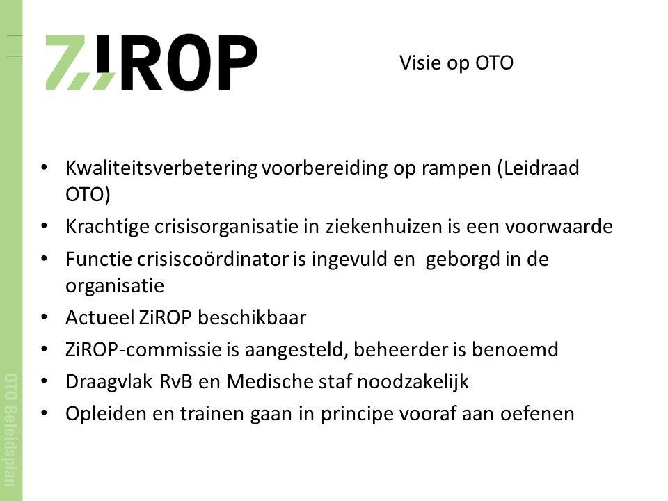 Visie op OTO Kwaliteitsverbetering voorbereiding op rampen (Leidraad OTO) Krachtige crisisorganisatie in ziekenhuizen is een voorwaarde.