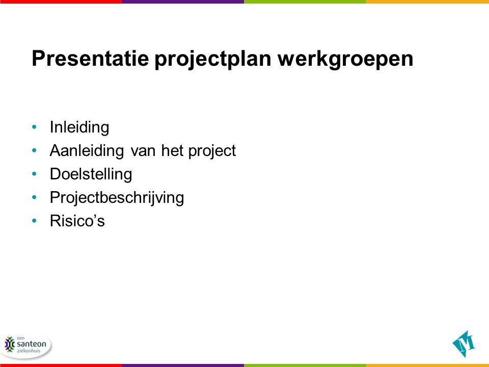 Presentatie projectplan werkgroepen
