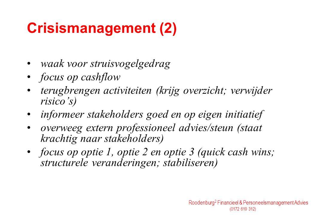 Crisismanagement (2) waak voor struisvogelgedrag focus op cashflow