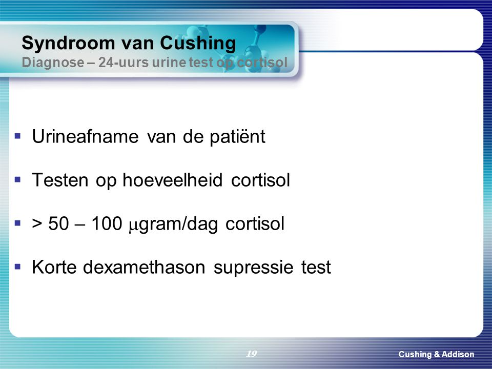 Syndroom van Cushing Diagnose – 24-uurs urine test op cortisol