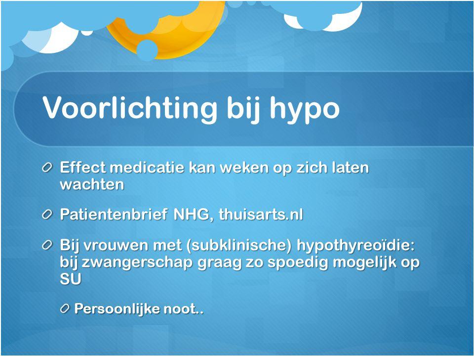 Voorlichting bij hypo Effect medicatie kan weken op zich laten wachten