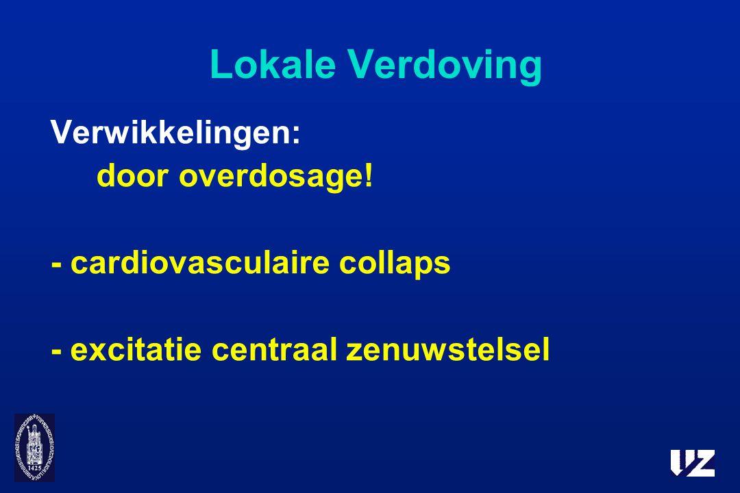 Lokale Verdoving Verwikkelingen: door overdosage!