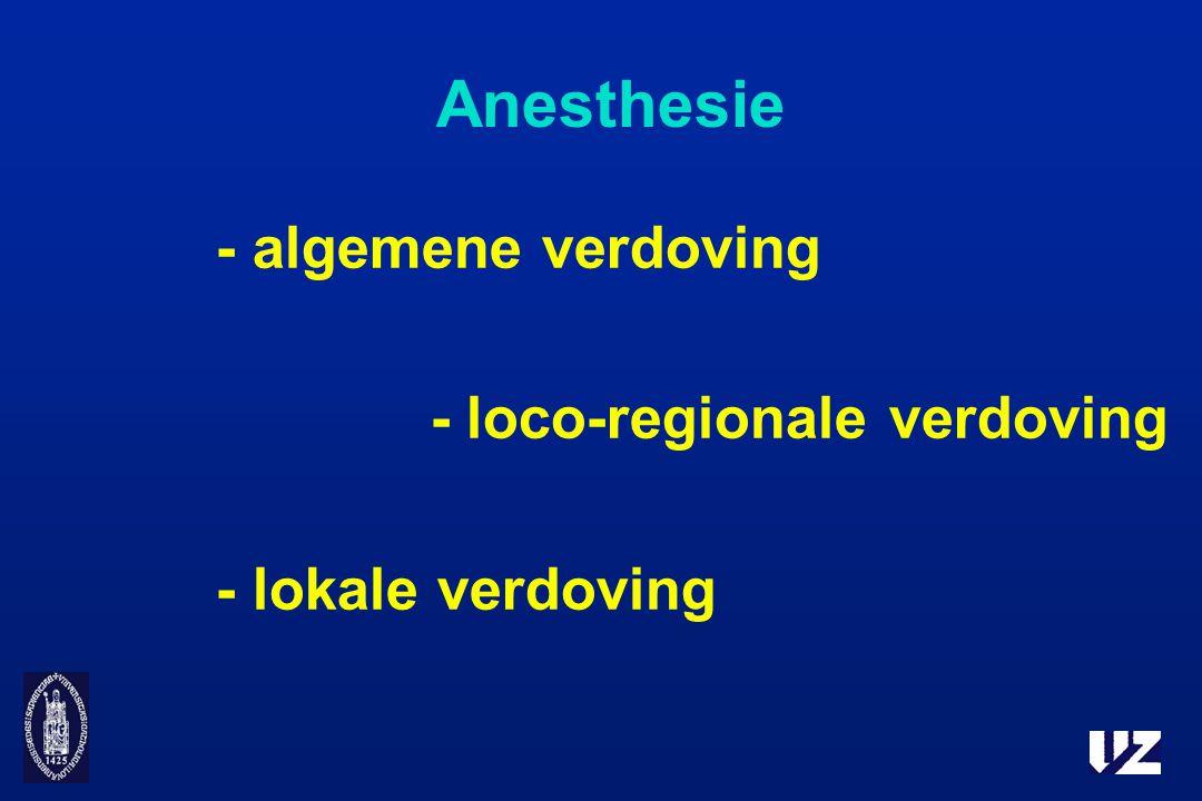 Anesthesie - algemene verdoving - loco-regionale verdoving