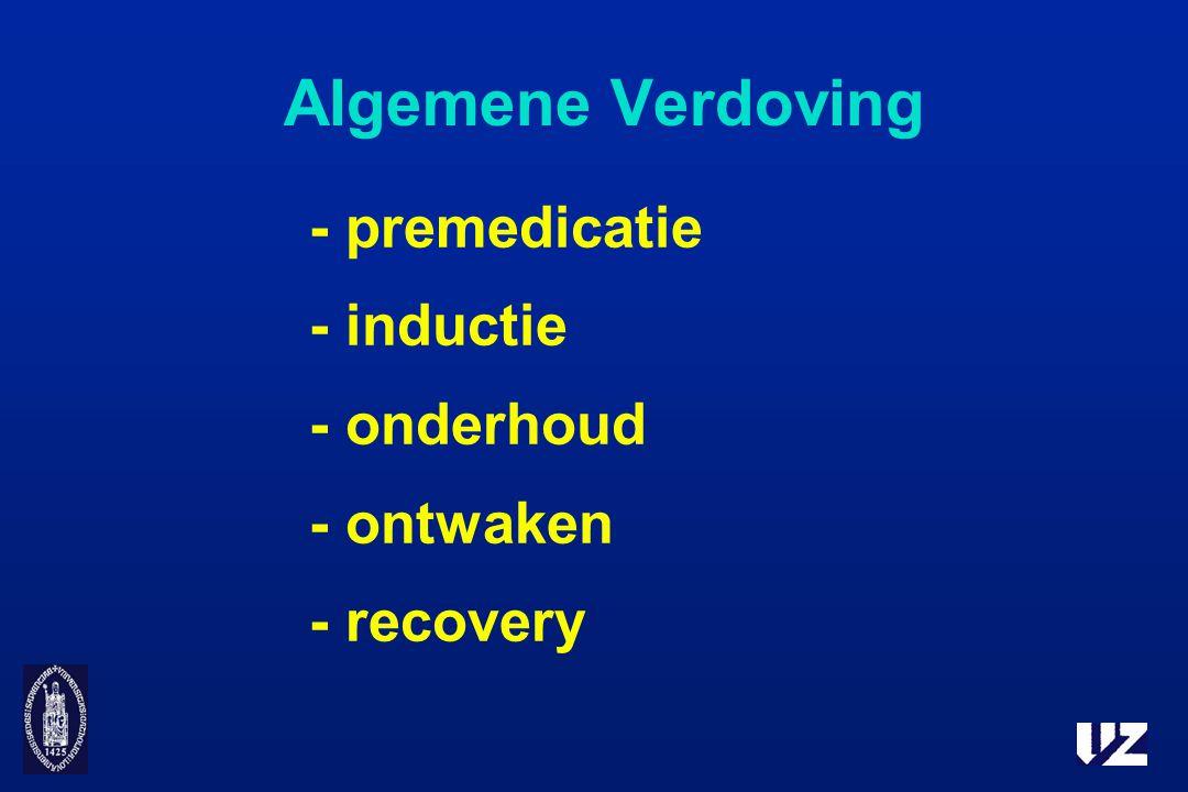 Algemene Verdoving - premedicatie - inductie - onderhoud - ontwaken