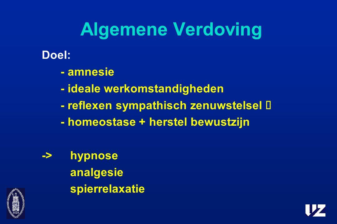 Algemene Verdoving Doel: - amnesie - ideale werkomstandigheden