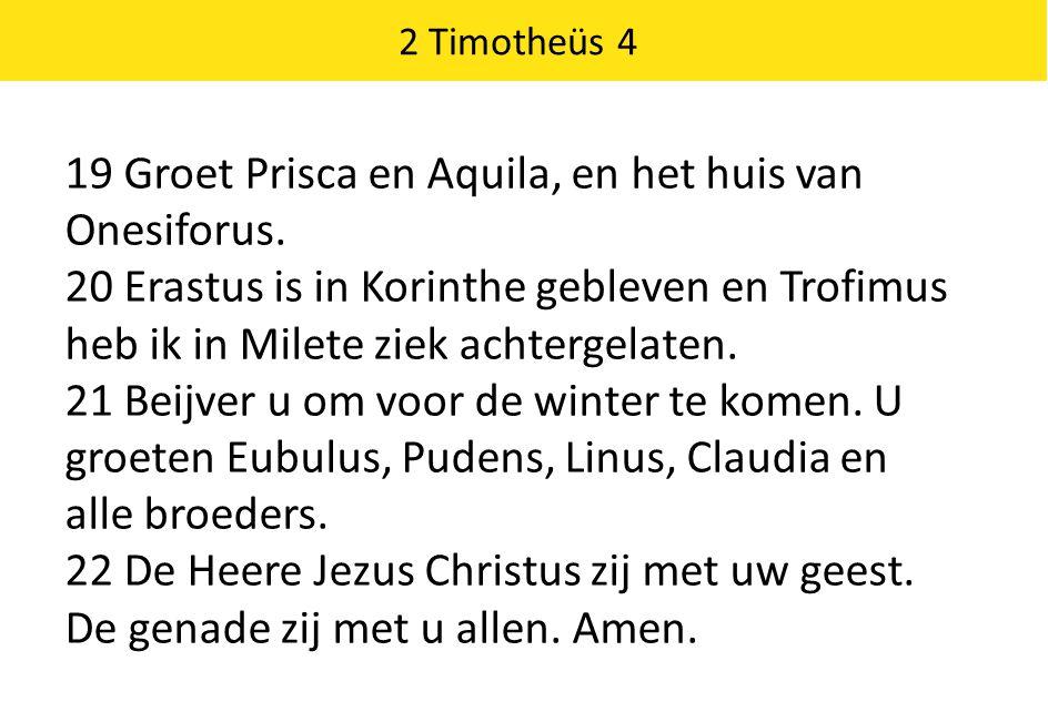 19 Groet Prisca en Aquila, en het huis van Onesiforus.