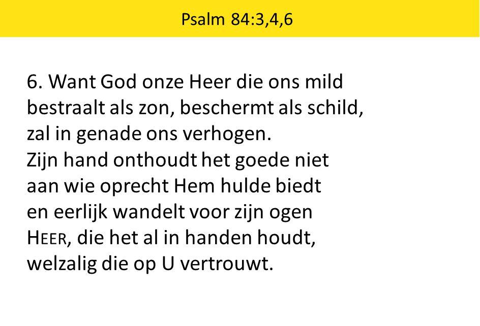 6. Want God onze Heer die ons mild