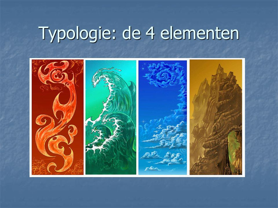 Typologie: de 4 elementen