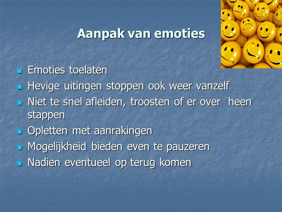 Aanpak van emoties Emoties toelaten