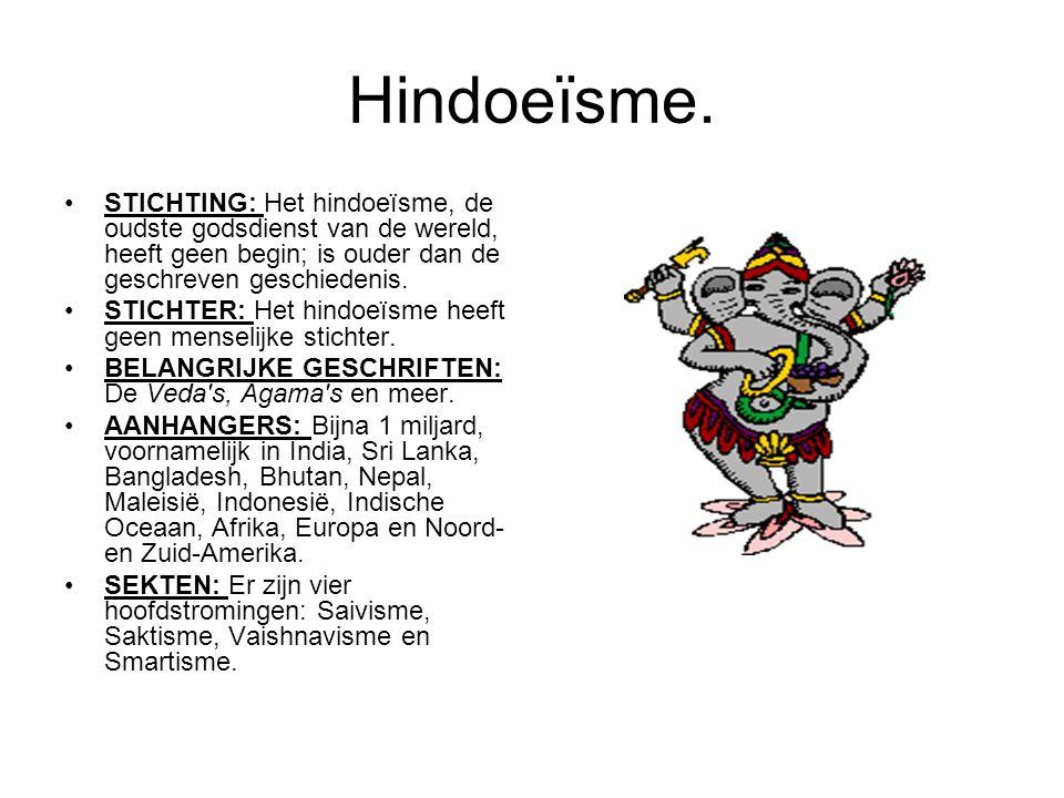 Hindoeïsme. STICHTING: Het hindoeïsme, de oudste godsdienst van de wereld, heeft geen begin; is ouder dan de geschreven geschiedenis.