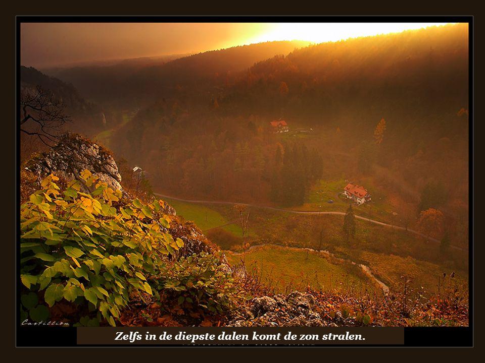 Zelfs in de diepste dalen komt de zon stralen.