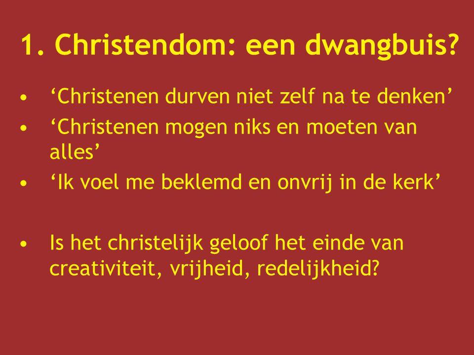 1. Christendom: een dwangbuis