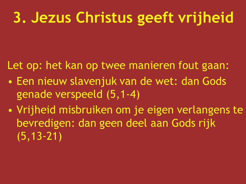 3. Jezus Christus geeft vrijheid