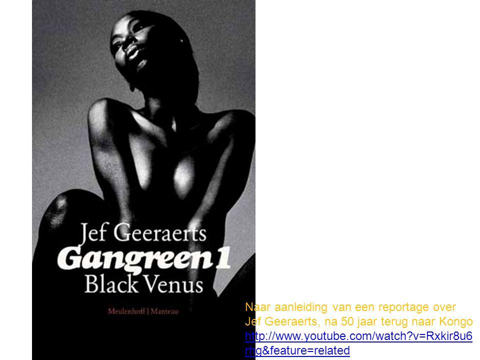 Naar aanleiding van een reportage over Jef Geeraerts, na 50 jaar terug naar Kongo http://www.youtube.com/watch v=Rxkir8u6rhg&feature=related