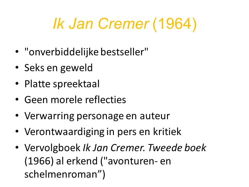 Ik Jan Cremer (1964) onverbiddelijke bestseller Seks en geweld