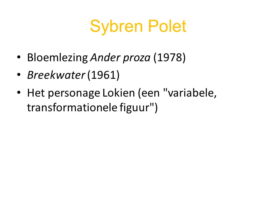 Sybren Polet Bloemlezing Ander proza (1978) Breekwater (1961)