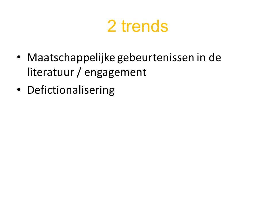 2 trends Maatschappelijke gebeurtenissen in de literatuur / engagement