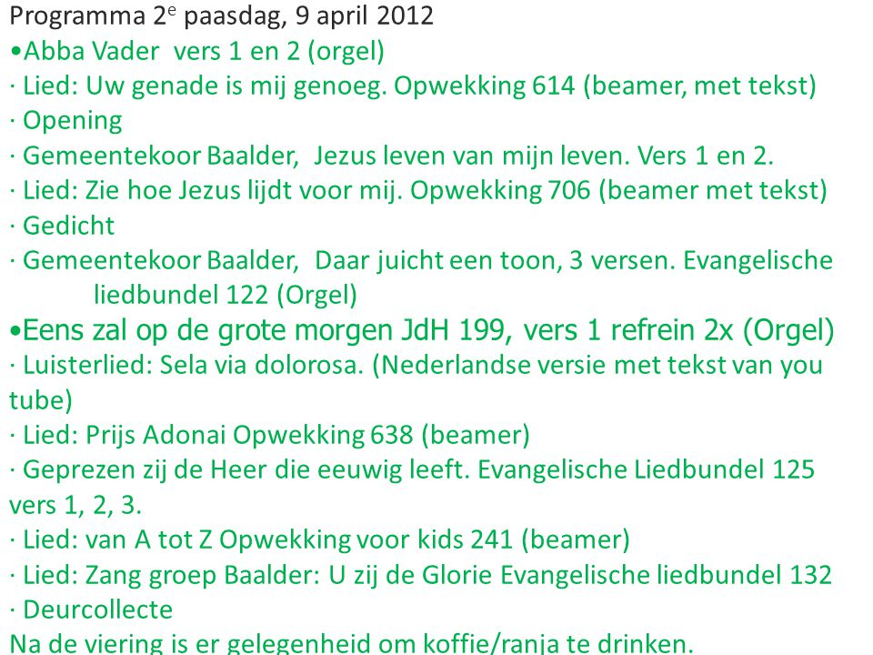 Programma 2e paasdag, 9 april 2012