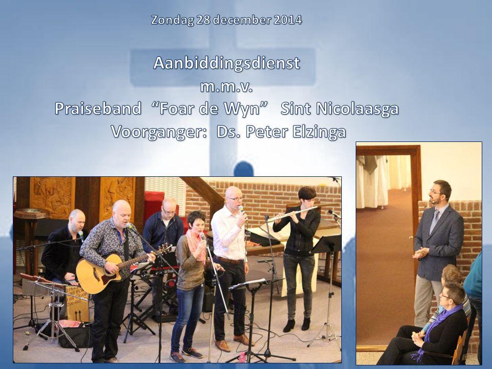 Zondag 28 december 2014 Aanbiddingsdienst m. m. v
