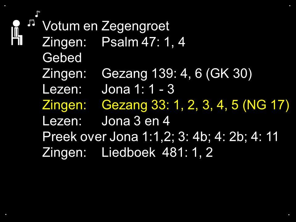 Preek over Jona 1:1,2; 3: 4b; 4: 2b; 4: 11 Zingen: Liedboek 481: 1, 2