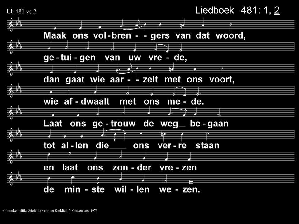 Liedboek 481: 1, 2