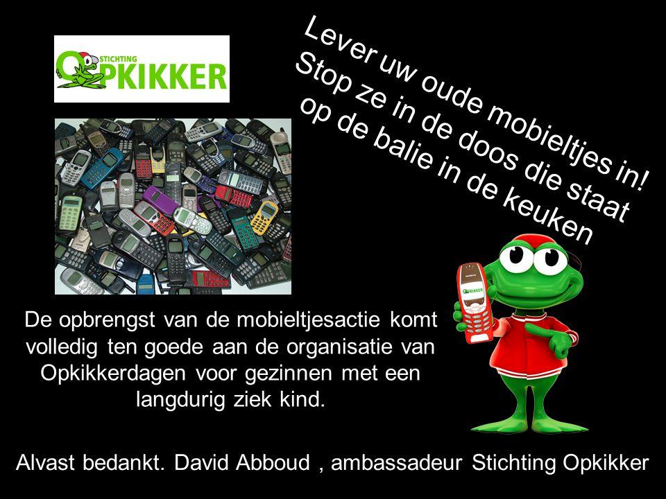 Alvast bedankt. David Abboud , ambassadeur Stichting Opkikker