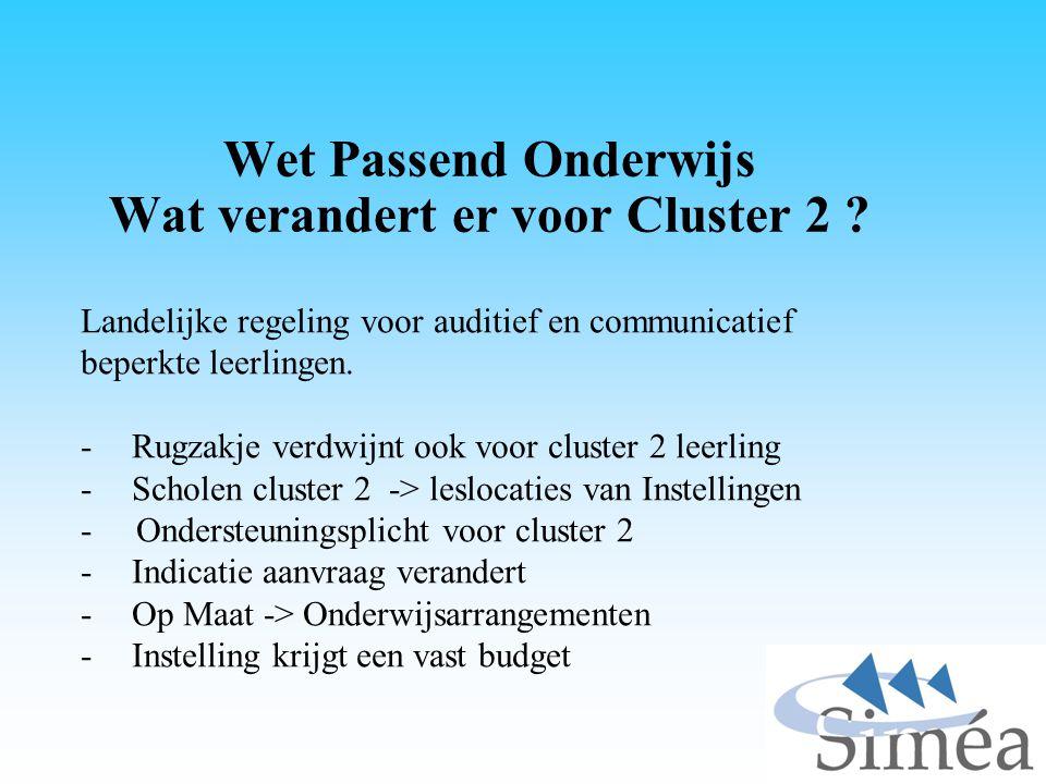 Wet Passend Onderwijs Wat verandert er voor Cluster 2