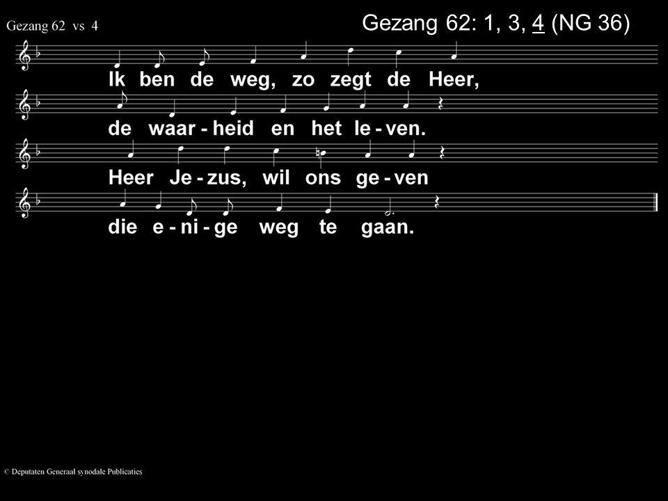 Gezang 62: 1, 3, 4 (NG 36)