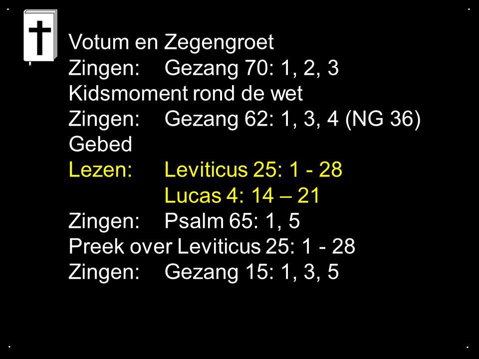 Preek over Leviticus 25: 1 - 28 Zingen: Gezang 15: 1, 3, 5