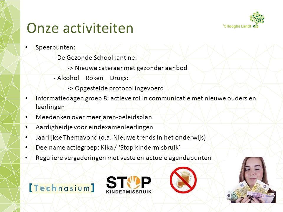 Onze activiteiten Speerpunten: - De Gezonde Schoolkantine: