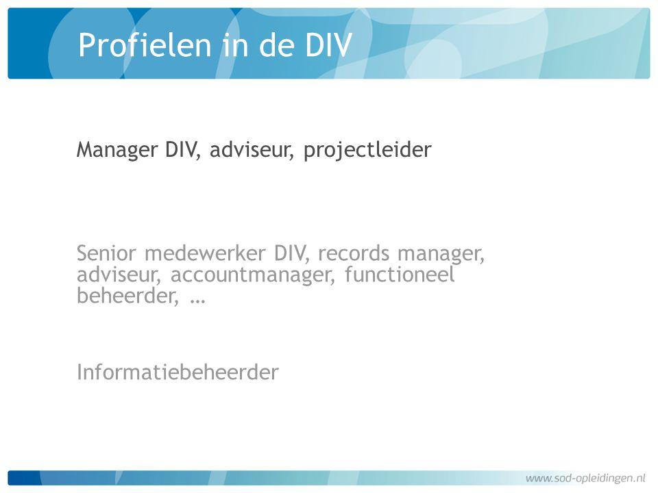 Profielen in de DIV Manager DIV, adviseur, projectleider