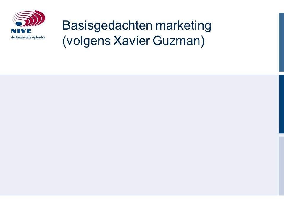 Basisgedachten marketing (volgens Xavier Guzman)