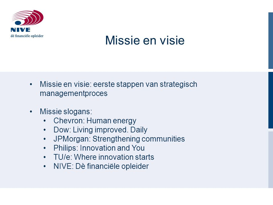 Missie en visie Missie en visie: eerste stappen van strategisch managementproces. Missie slogans: Chevron: Human energy.