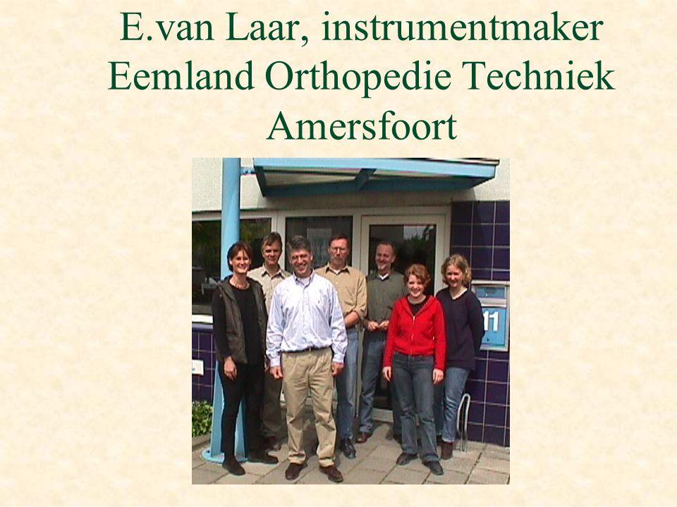 E.van Laar, instrumentmaker Eemland Orthopedie Techniek Amersfoort