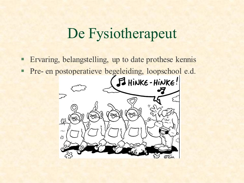 De Fysiotherapeut Ervaring, belangstelling, up to date prothese kennis