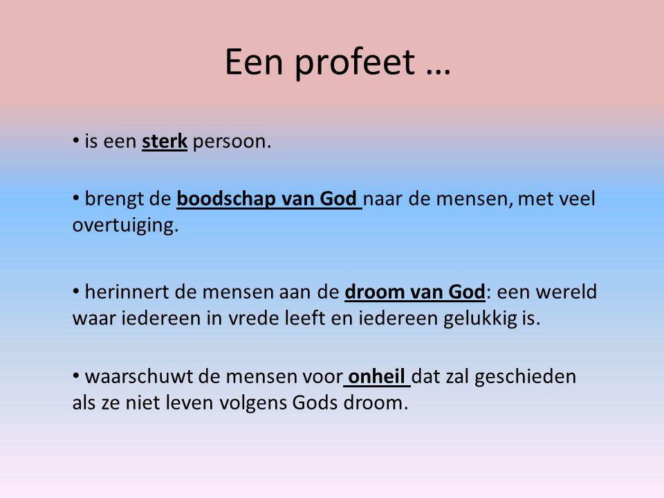 Een profeet … is een sterk persoon.