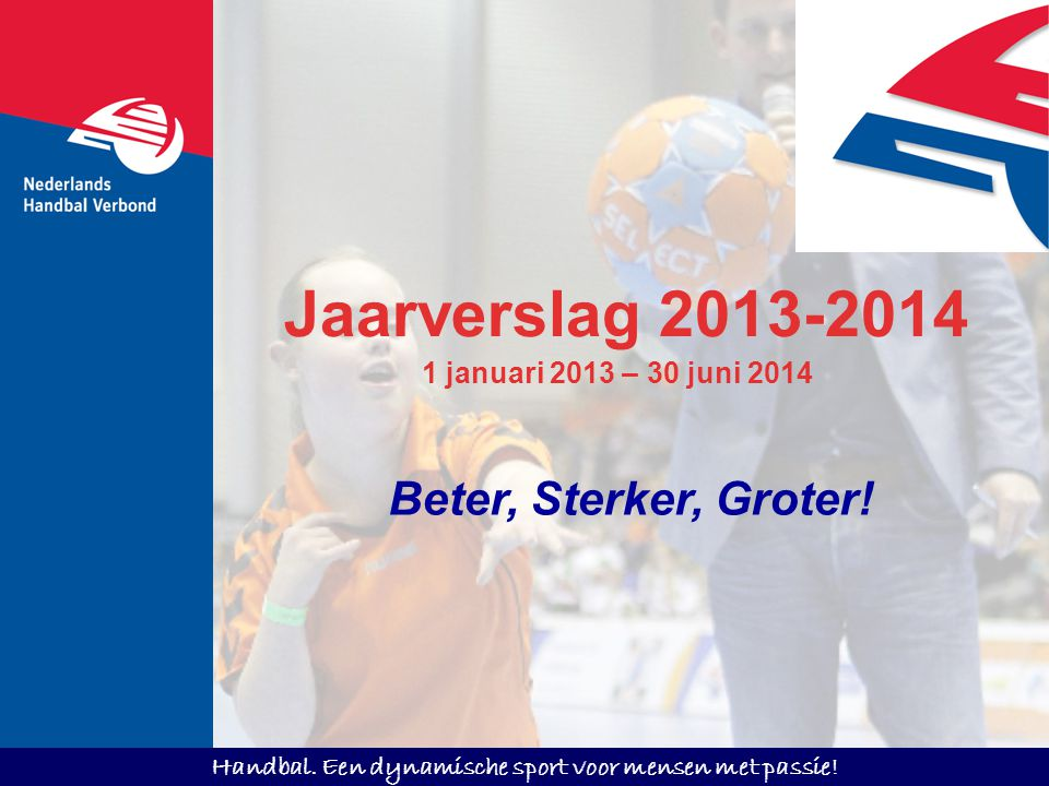 Jaarverslag 2013-2014 Beter, Sterker, Groter!