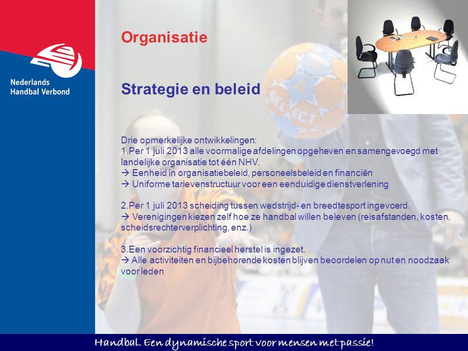 Organisatie Strategie en beleid Drie opmerkelijke ontwikkelingen: