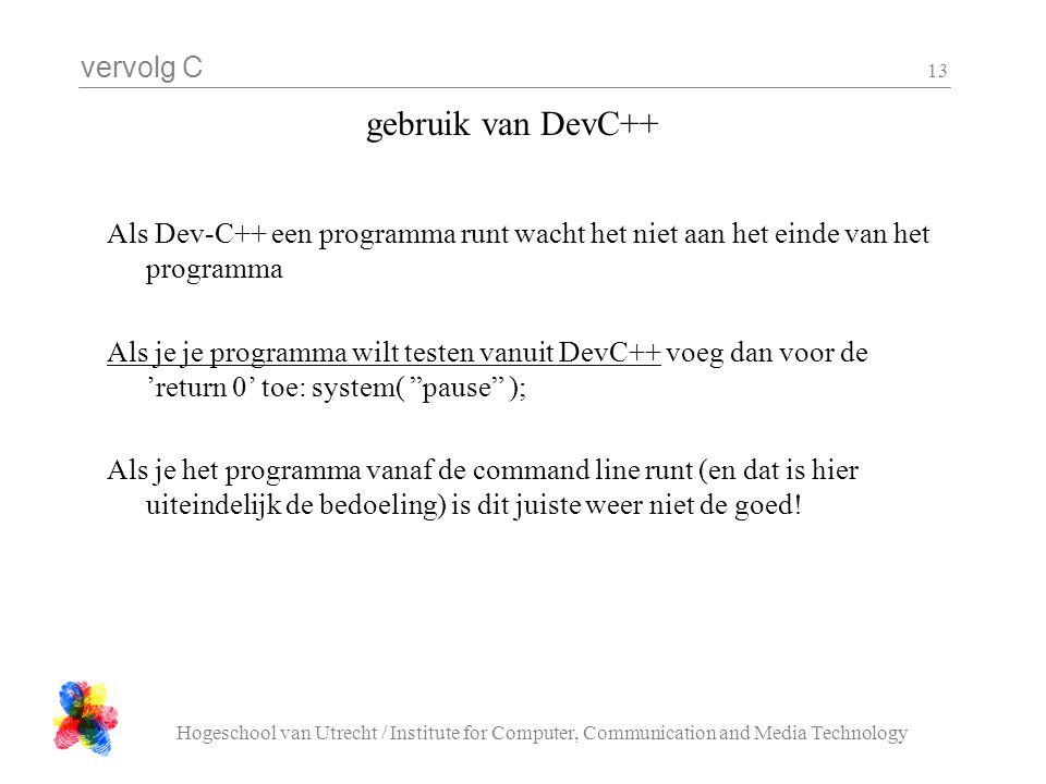 gebruik van DevC++ Als Dev-C++ een programma runt wacht het niet aan het einde van het programma.