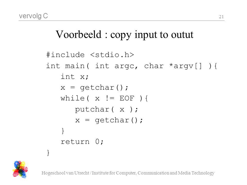 Voorbeeld : copy input to outut