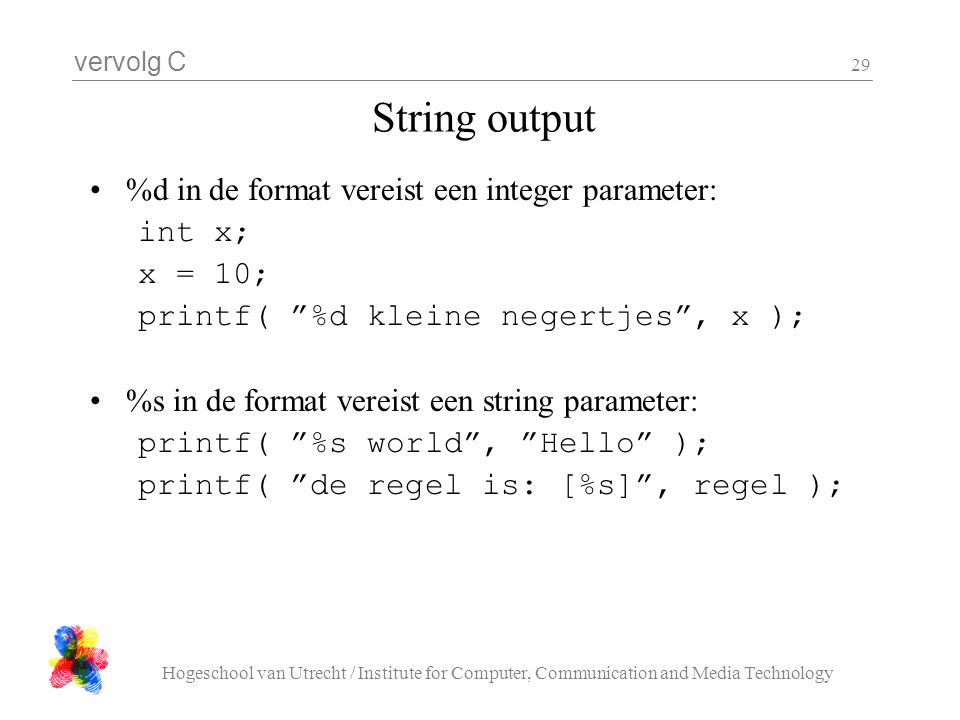 String output %d in de format vereist een integer parameter: int x;