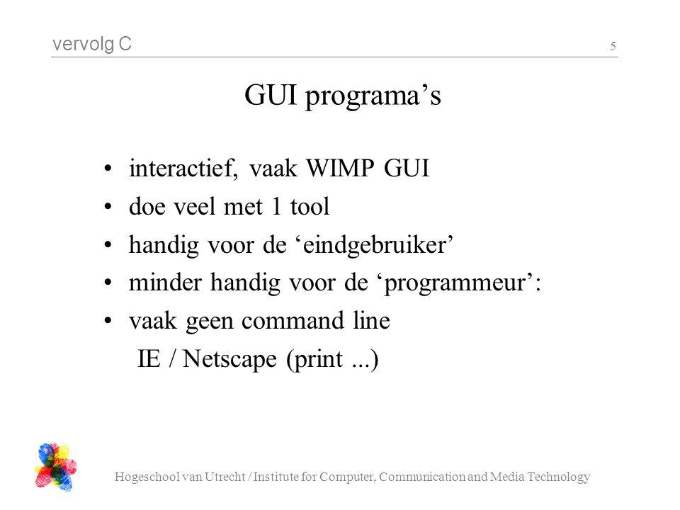 GUI programa's interactief, vaak WIMP GUI doe veel met 1 tool