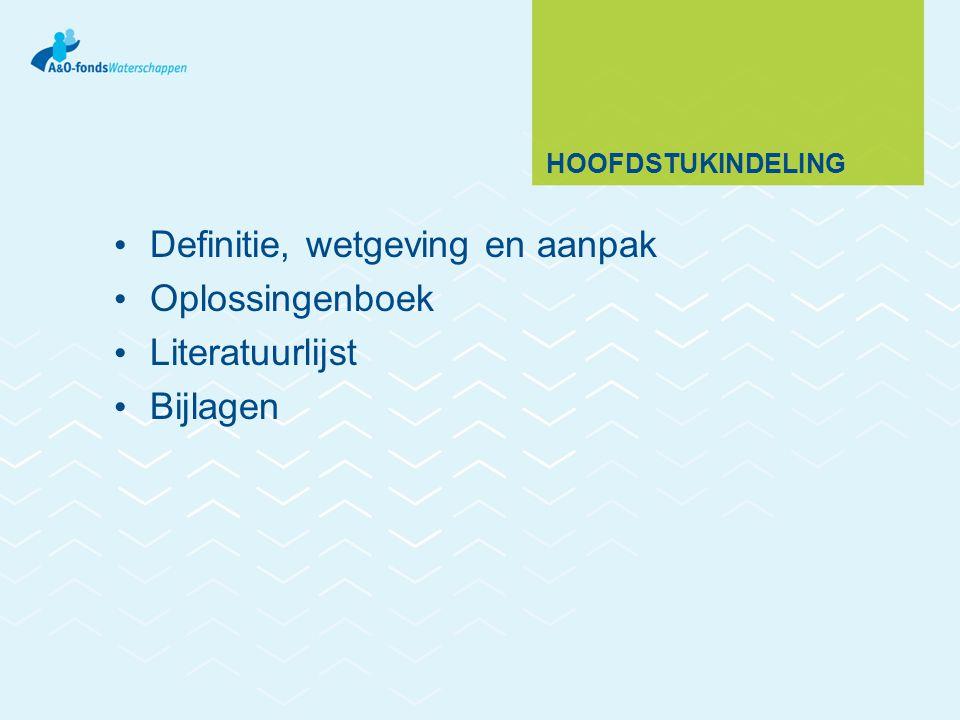 Definitie, wetgeving en aanpak Oplossingenboek Literatuurlijst