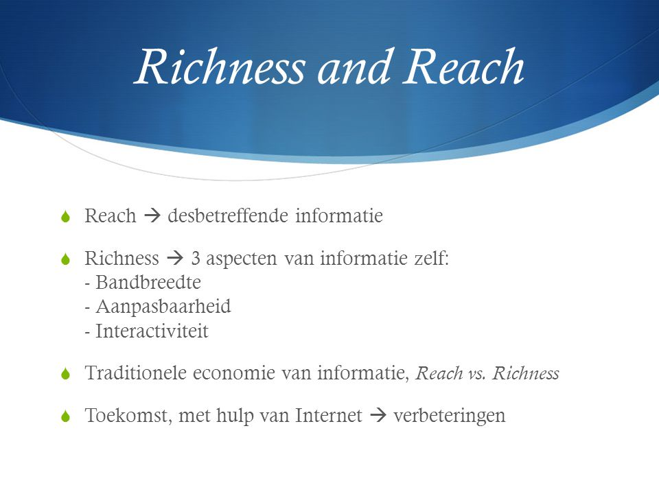 Richness and Reach Reach  desbetreffende informatie