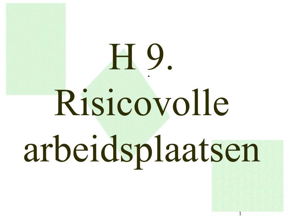 H 9. Risicovolle arbeidsplaatsen