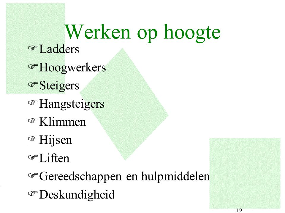 Werken op hoogte Ladders Hoogwerkers Steigers Hangsteigers Klimmen