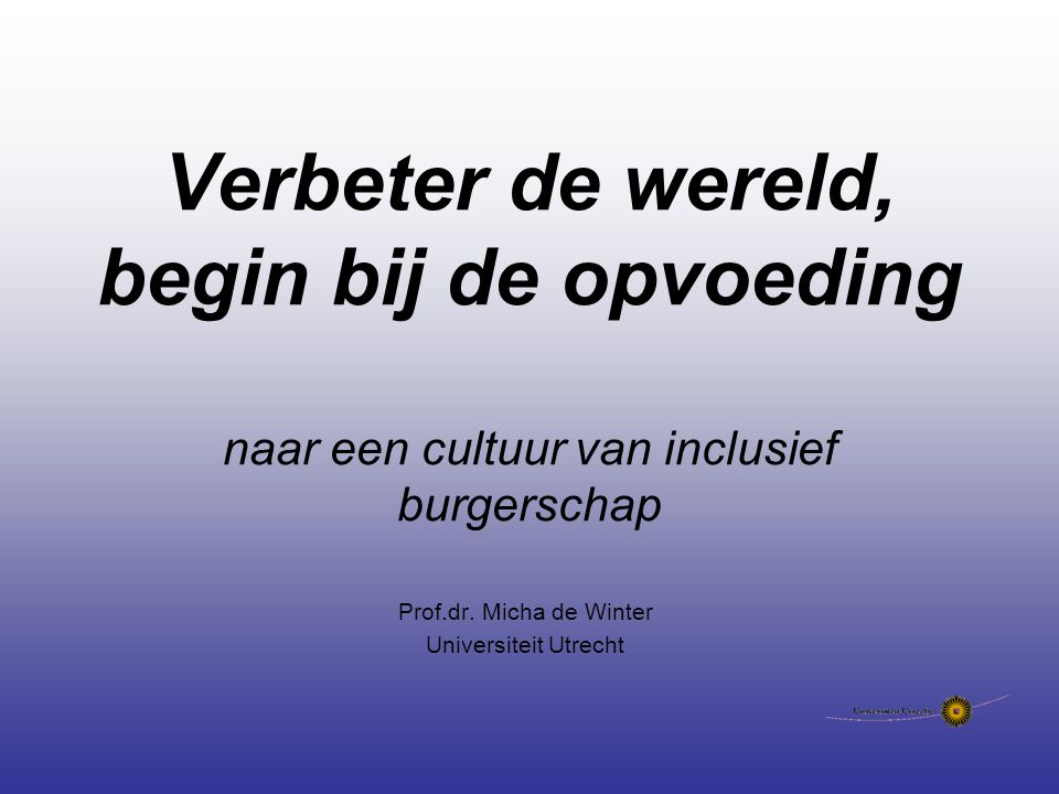 Prof.dr. Micha de Winter Universiteit Utrecht