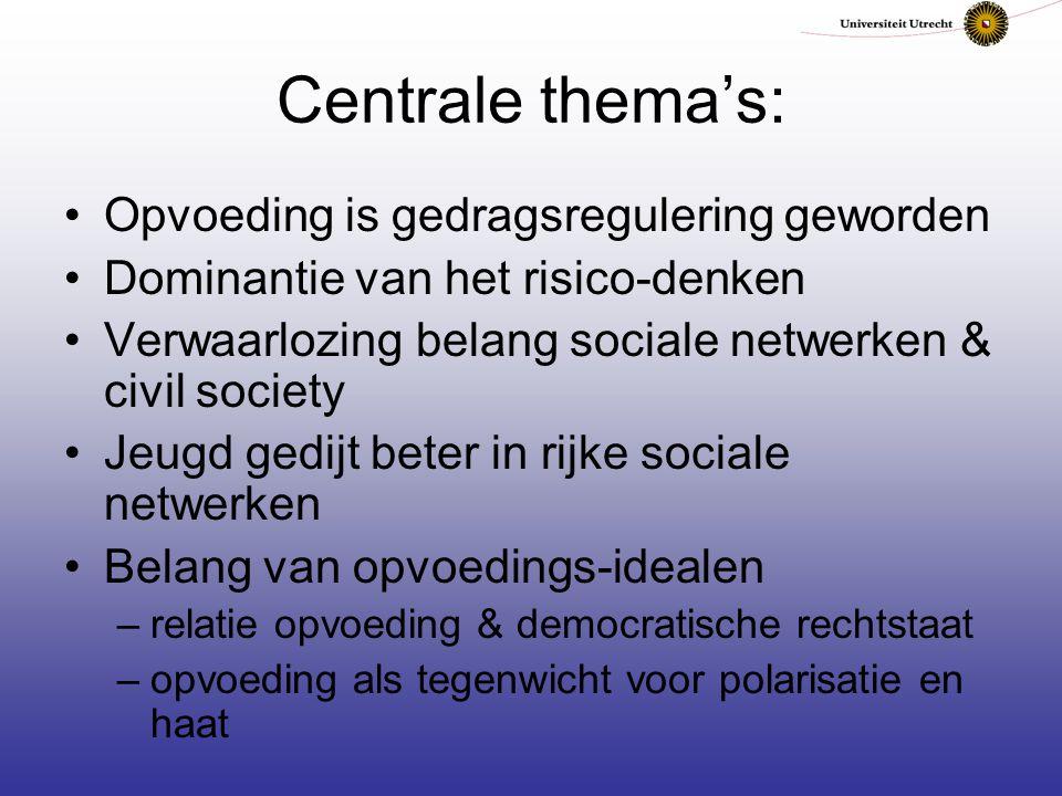 Centrale thema's: Opvoeding is gedragsregulering geworden