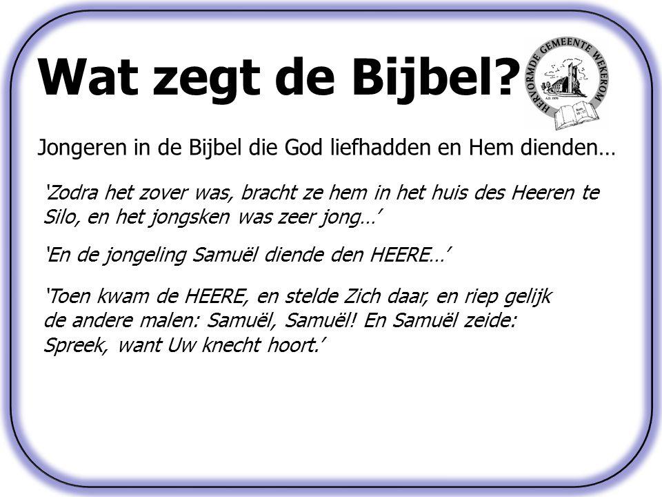 Wat zegt de Bijbel Jongeren in de Bijbel die God liefhadden en Hem dienden…